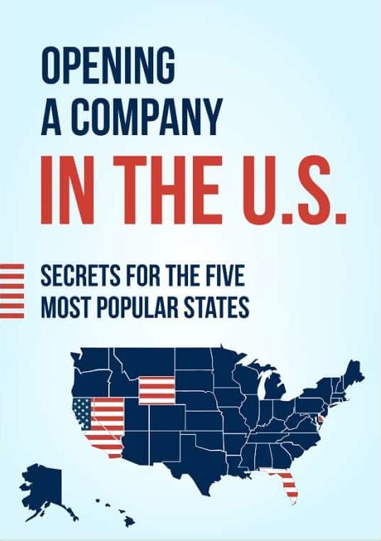 Opening A Company in the US (Secrets for the Five Most Popular States) - Charles V. Raether, ESQ